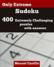 Only Extreme Sudoku: 400 Extremely Challenging Puzzles