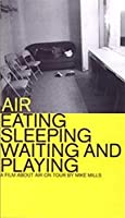 Air: Eating, Sleeping, Waiting and Playing [DVD] [Import]