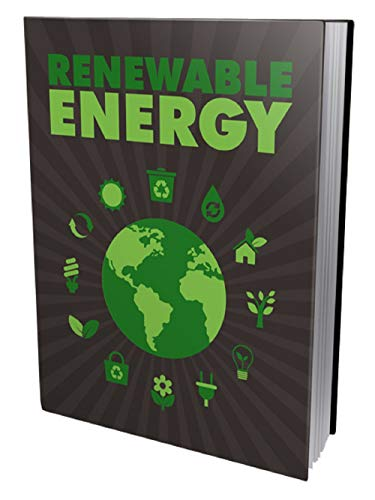 Renewable Energy (How to save the earth, Teach children how to conserve, saving energy at Home etc.) (English Edition)