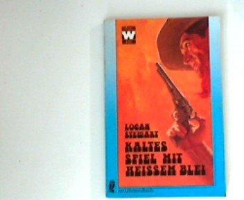 Kaltes Spiel mit heissem Blei Ullstein-Buch , Nr. 3488 : Ullstein-Western