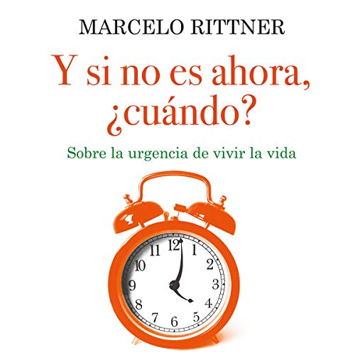 Y si no es ahora, ¿cuándo? [And If It Is Not Now, When?] Titelbild