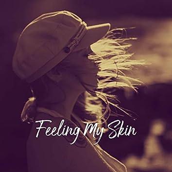 Feeling My Skin