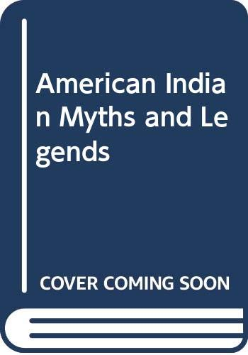 American Indian Myths and Legends 060603711X Book Cover