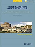 Essential Italian Art Songs - High Voice: 15 Songs from the 19th & 20th Centuries With Recorded Diction Lessons and Recorded Accompaniments - Includes Downloadable Audio