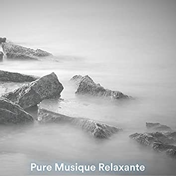 Pure musique relaxante