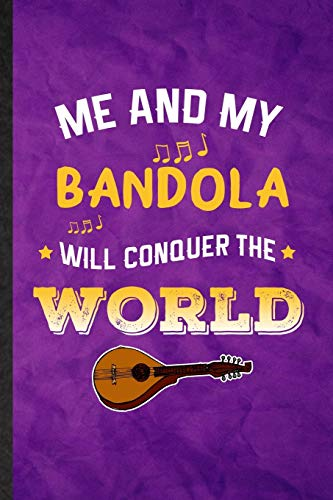 Me and My Bandola Will Conquer the World: Funny Blank Lined Music Teacher Lover Notebook/ Journal, Graduation Appreciation Gratitude Thank You Souvenir Gag Gift, Modern Cute Graphic 110 Pages ~ TOP Books