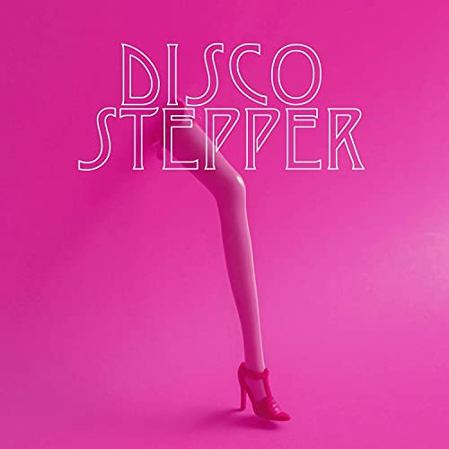Disco Stepper [Explicit]