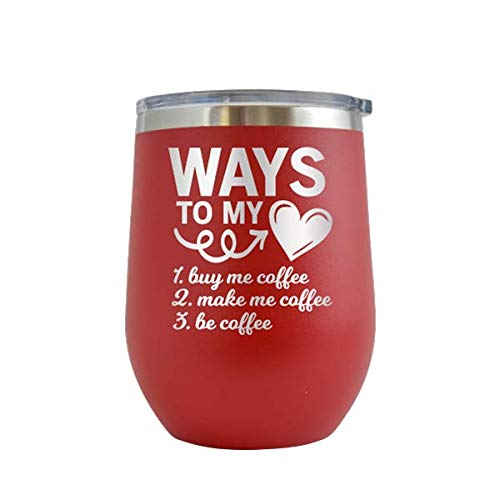 Coffee Way To My Heart - Engraved 12 oz Stemless Wine Tumbler Cup Glass Etched - Funny Birthday Gift Ideas for him, her, mom, dad, husband, wife (Red - 12 oz)