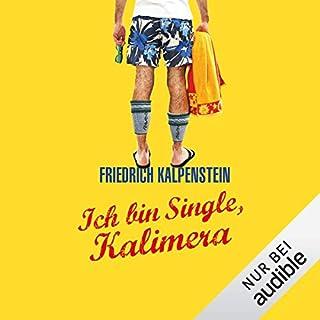 Ich bin Single, Kalimera     Herbert 1              Autor:                                                                                                                                 Friedrich Kalpenstein                               Sprecher:                                                                                                                                 Robert Frank                      Spieldauer: 5 Std. und 43 Min.     2.126 Bewertungen     Gesamt 4,0