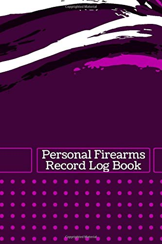 Personal Firearms Record Log Book: Gun Inventory Acquisition Disposition Logbook, Firearms Record Book, All The Details Of Your Guns In One Place, ... 110 Pages. (Arms and Guns Logbook, Band 43)