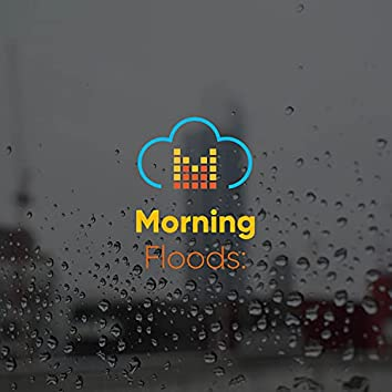 Morning Floods: Rainstorms Near the Mountains