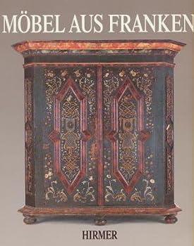 Hardcover Mo¨bel aus Franken: Oberfla¨chen und Hintergru¨nde (German Edition) [German] Book