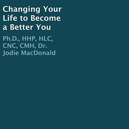 Changing Your Life to Become a Better You audiobook cover art