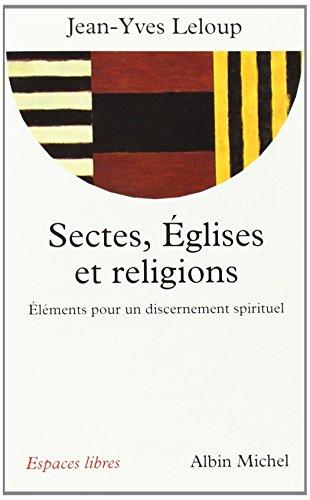 Sectes, églises et religions : Eléments pour un discernement spirituel