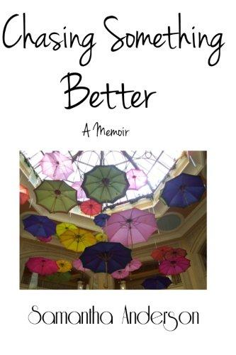 Chasing Something Better, A Memoir