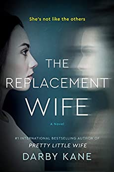 The Replacement Wife: A Novel by [Darby Kane]