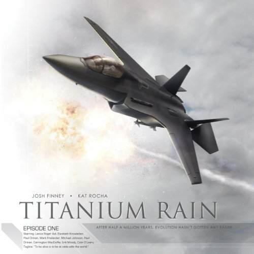 Titanium Rain, Episode One (Dramatized) audiobook cover art