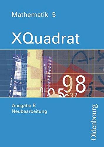 XQuadrat (Oldenbourg) - Ausgabe B - Bayern Neubearbeitung: Band 5 - Schülerbuch