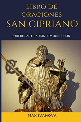 Libro De Oraciones San Cipriano: Poderosas oraciones y conjuros! (Colección Metafísica)