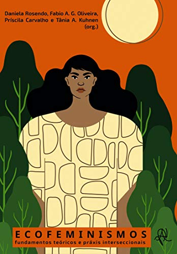 Ecofeminismos: fundamentos teóricos e práxis interseccionais (Portuguese Edition)