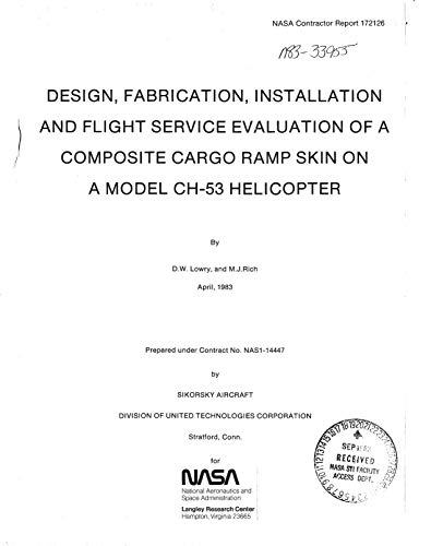 Design, fabrication, installation and flight service evaluation of a composite cargo ramp skin on a model CH-53 helicopter (English Edition)