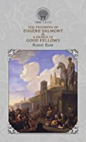 The Triumphs of Eugène Valmont & A Prince of Good Fellows (Throne Classics)