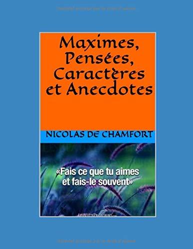 Maximes, Pensées, Caractères et Anecdotes