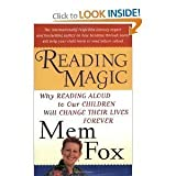 Reading Magic: Why Reading Aloud to Our Children Will Change Their Lives Forever By Fox Mem