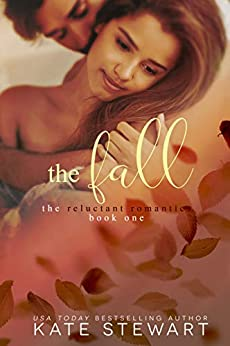 The Fall (The Reluctant Romantics Book 1) by [Kate Stewart]