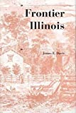 Frontier Illinois (History of the Trans-Appalachian Frontier)