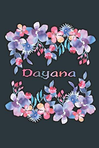 DAYANA: Beautiful Dayana Gift - Best Personalized Dayana Present (Dayana Notebook / Dayana Journal)
