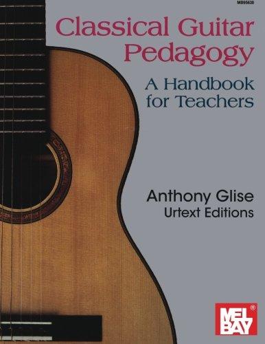 Classical Guitar Pedagogy: A Handbook for Teachers