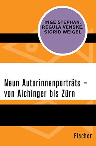 Neun Autorinnenporträts – von Aichinger bis Zürn (German Edition)