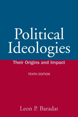 Political Ideologies: Their Origins and Impact (10th Edition)