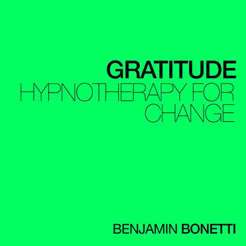 Gratitude - Hypnotherapy For Change audiobook cover art