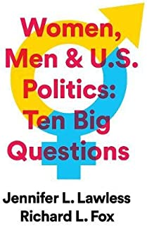 Women, Men & US Politics: 10 Big Questions (First Edition)