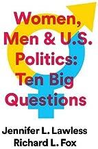 Women, Men & US Politics: 10 Big Questions (First Edition)
