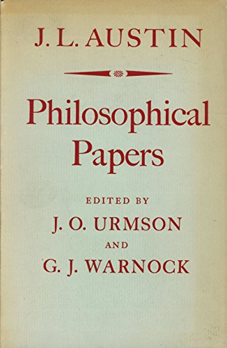 PHILOSOPHICAL PAPERS By the Late J. L. Austin