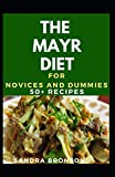 The Mayr Diet For Novices And Dummies: 50+ Recipes