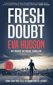 Fresh Doubt (Ingrid Skyberg Book 1) by [Eva Hudson]