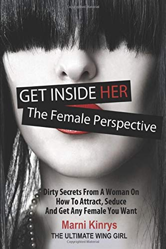 Get Inside Her: Dirty Dating Tips & Secrets From A Woman