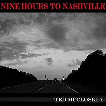 Nine Hours to Nashville