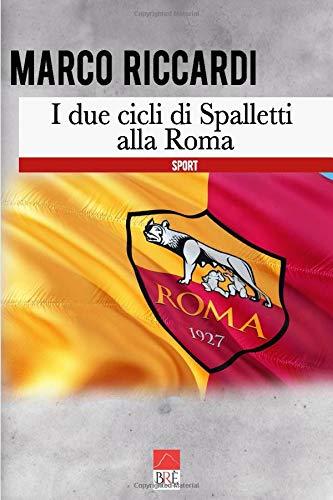 Spalletti e i due cicli alla Roma - Il racconto