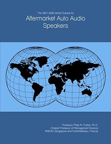 The 2021-2026 World Outlook for Aftermarket Auto Audio Speakers