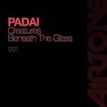 Creatures/Beneath the Glass