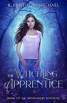 The Witchling Apprentice (Skinwalkers Witchling Book 1) by [B. Kristin McMichael]