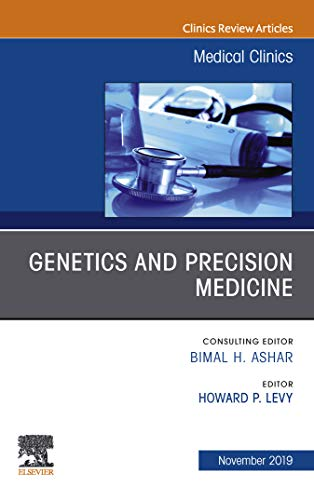 Genetics and Precision Medicine,An issue of Medical Clinics of North America (The Clinics: Internal