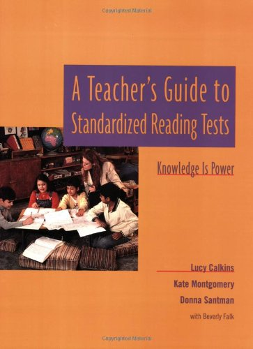 A Teacher\'s Guide to Standardized Reading Tests: Knowledge Is Power