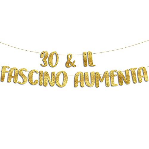 30 & Il Fascino Aumenta - Decorazioni Compleanno - Gadget Divertenti Compleanno - Decorazioni per Feste - Striscione Oro