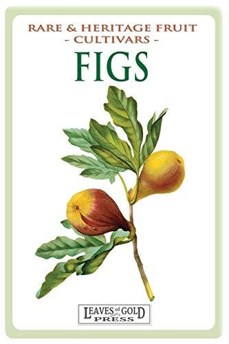 Figs: Rare and Heritage Fruit Cultivars #13 (Rare and Heritage Fruit Set 1: Cultivars, Band 13)